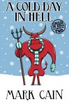 A Cold Day In Hell: Circles In Hell, Book Two (Volume 2) - Mark Cain