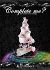 Complete Me? - K.E. Osborn