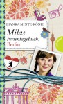 Milas Ferientagebuch: Berlin - Bianka Minte-König