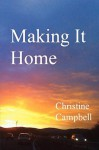 Making It Home - Christine Campbell