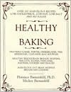 Healthy Baking: Over 200 Marvelous Recipes Low-Cholesterol, Low-Fat, Low-Salt and No Sugar - Florence Bienenfeld, Mickey Bienenfeld
