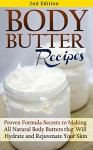 Body Butter Recipes 2nd Edition: Proven Formula Secrets to Making All Natural Body Butters that Will Hydrate and Rejuvenate Your Skin: Essential Oils, ... - Body Butter - DIY Body Butter Guide 1) - Jessica Jacobs