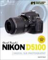 David Busch's Nikon D5100 Guide to Digital SLR Photography, 1st Edition - David D. Busch