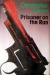 Prisoner on the Run - Christopher Coram
