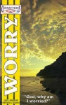 Worry: God, Why Am I Worried? - Concordia Publishing House