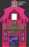 The Bloodstone - Ken Eulo