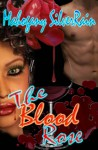THE BLOOD ROSE (THE BLOOD ROSE, #1) - Mahogany SilverRain