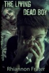The Living Dead Boy - Rhiannon Frater