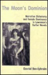 The Moon's Dominion: Narrative Dichotomy and Female Dominance in the First Five Novels of D. H. Lawrence - Richard Bradford