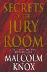 Secrets Of The Jury Room - Malcolm Knox