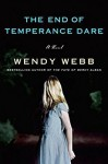 The End of Temperance Dare: A Novel - Wendy Webb