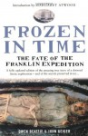 Frozen in Time: The Fate of the Franklin Expedition by Geiger, John, Beattie, Owen (2004) Paperback - John,  Beattie,  Owen Geiger
