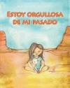 Estoy Orgullosa de Mi Pasado = I'm Proud of My Past - Amy White, Maria de Jesus Alvarez, Lada Kratky