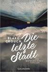 Die letzte Stadt - Blake Crouch
