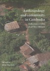 Anthropology and Community in Cambodia: Reflections on the Work of May Ebihara - John Marston