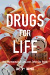 Drugs for Life: How Pharmaceutical Companies Define Our Health - Joseph Dumit