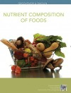 Nutrition, Nutrient Composition of Foods Booklet: Science and Applications - Lori A. Smolin, Mary B. Grosvenor