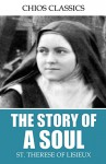 The Story of a Soul - St. Therese of Lisieux
