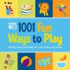 Gymboree 1001 Fun Ways to Play: Quick, Easy Activities for Your Baby and Child - Roni Cohen, Wendy S. Masi, Susan Elisabeth Davis, Nancy Wilson Hall, Christine Coirault
