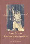 Architektonika romansu : o społecznej naturze miłości erotycznej - Tomasz Szlendak