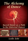 The Alchemy of Dance - Leslie Zehr