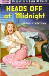Heads Off At Midnight - Francis Beeding