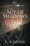 Age of Shadows (WinGate Chronicles Book 1) - R.A. Foster