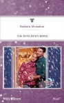 Mills & Boon : The Rancher's Bride (9 Months Later) - Barbara McMahon