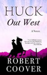 Huck Out West (Wheeler Large Print Western) - Robert Coover