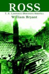 Ross: T. E. Lawrence Discovers America - William Bryant