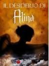 Il Desiderio di Alina - Fiorella Rigoni