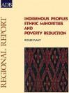 Indigenous Peoples: Ethnic Minorities and Poverty Reduction: Regional Report - Rolf Zelius, Asian Development Bank