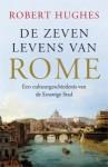 De zeven levens van Rome - een cultuurgeschiedenis van de Eeuwige Stad - Robert Hughes
