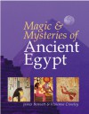 Magic & Mysteries of Ancient Egypt - James Bennett, Vivianne Crowley
