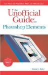 The Unofficial Guide to Photoshop Elements 4 - Donna L. Baker
