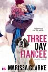 Three Day Fiancée (Animal Attraction #2) - Marissa Clarke