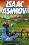 Robot Completo - II (Nébula, #3) - Isaac Asimov, José Teixeira de Aguilar