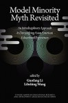 Model Minority Myth Revisited: An Interdisciplinary Approach to Demystifying Asian American Educational Experiences (PB) - Guofang Li