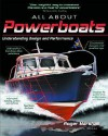 All about Powerboats: Understanding Design and Performance All about Powerboats: Understanding Design and Performance - Roger Marshall