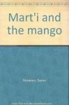 Mart'i and the mango - Daniel Moreton