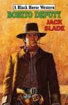 Bonito Deputy - Jack Slade
