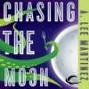 Chasing the Moon - A. Lee Martinez, Khristine Hvam