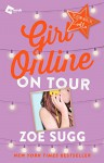 Girl Online: On Tour: The Second Novel by Zoella (Girl Online Book) - Zoe Sugg