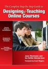 The Complete Step-by-Step Guide to Designing and Teaching Online Courses - Grant P. Wiggins, Joan Thormann, Kaftal Zimmerman