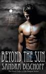 Beyond the Sun (Dark Order of the Dragon, #1) - Sandra Bischoff
