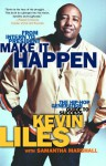 Make It Happen: The Hip-Hop Generation Guide to Success - Kevin Liles, Samantha Marshall