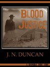 Blood Justice: A Deadworld Short Story - J.N. Duncan