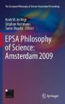 EPSA Philosophy of Science: Amsterdam 2009 (The European Philosophy of Science Association Proceedings) - Henk W. de Regt, Stephan Hartmann, Samir Okasha