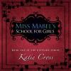Miss Mabel's School for Girls: The Network Series, Book 1 - Katie Cross, Becca Ballenger