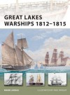 Great Lakes Warships 1812-1815 (New Vanguard) - Mark Lardas, Paul Wright